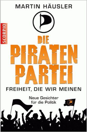 MARTIN-HAUSLER-Die-Piratenpartei-Freiheit-die-wir-meinen